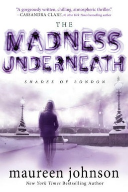 Madness Underneath - Maureen Johnson