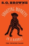 Shooting Monkeys in a Barrel - SG Browne