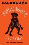 Shooting Monkeys in a Barrel - SG Browne