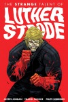 Strange Talent of Luther Strode - Justin Jordan