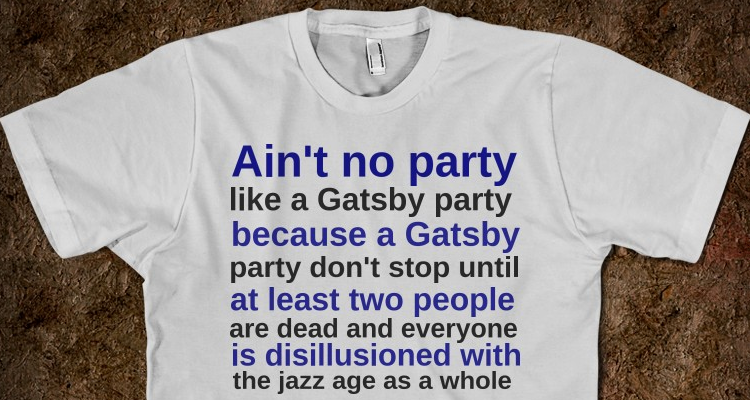 Ain't No Party Like a Gatsby Party Shirt