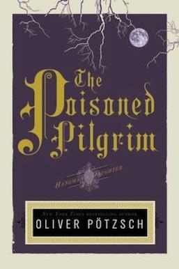 The Poisoned Pilgrim Oliver Pötzsch