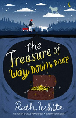 The Treasure of Way Down Deep Ruth White