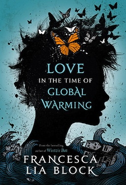 Love in the Time of Global Warming Francesca Lia Block