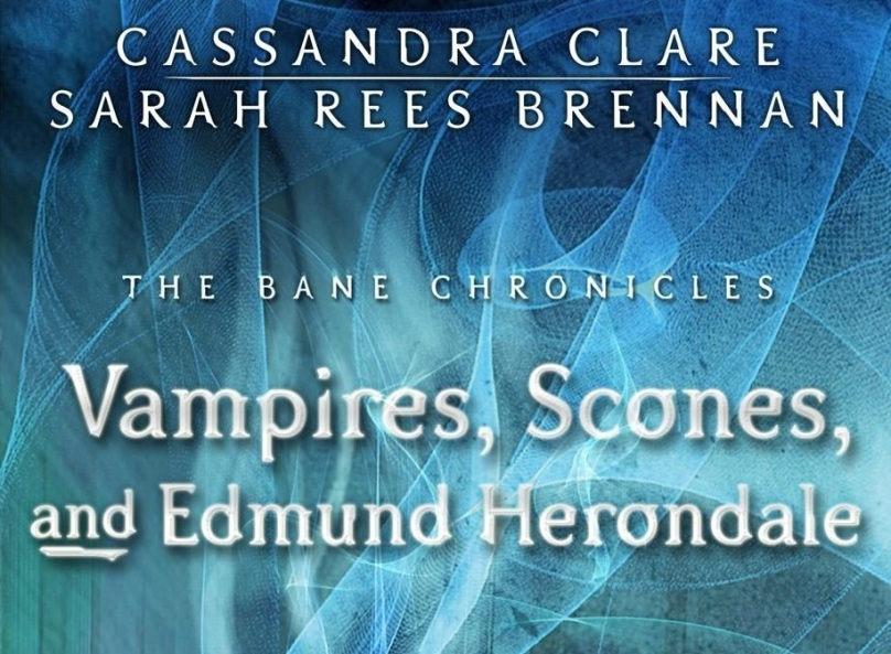 Vampires, Scones and Edmund Herondale