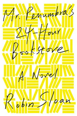Mr. Penumbra's 24-Hour Bookstore Robin Sloan