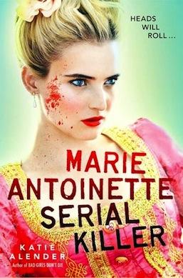 Marie Antoinette, Serial Killer Katie Alender