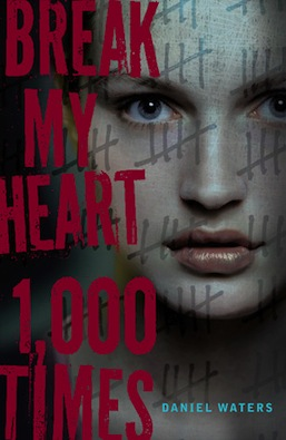 Break My Heart 1,000 Times Daniel Waters