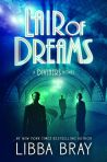Lair of Dreams Libba Bray