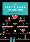 Geeks Guide to Dating Eric Smith