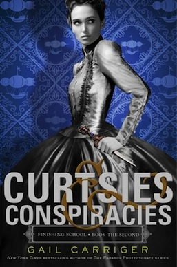 Curtsies & Conspiracies Gail Carriger