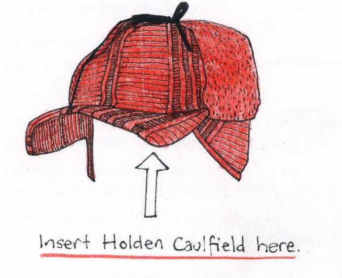 Insert Holden Caufield Here