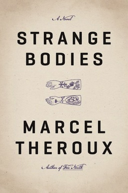 Strange Bodies Marcel Theroux