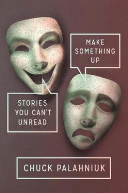 Make Something Up Chuck Palahniuk