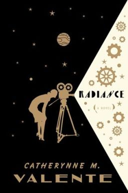 Radiance Catherynne Valente