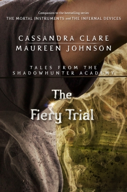 Fiery Trial Shadowhunter Academy Cassandra Clare