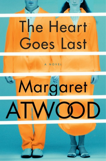 Heart Goes Last Margaret Atwood Cover
