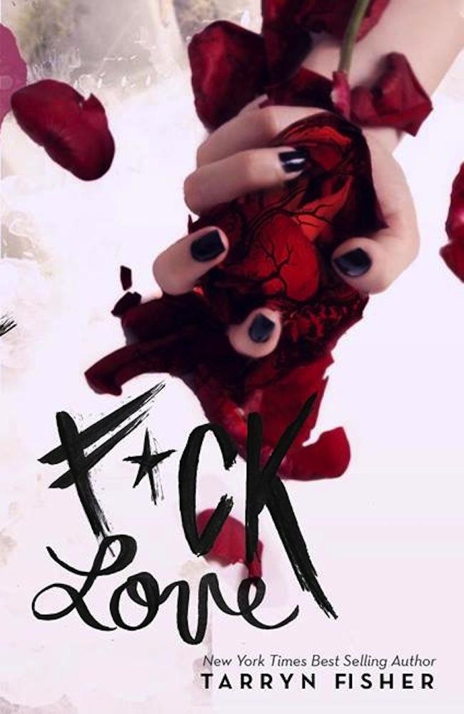 F*ck Love Tarryn Fisher