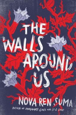 Walls Around Us Nova Ren Suma