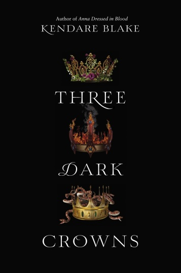 Three Dark Crown Kendare Blake Book Cover