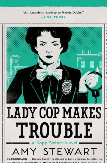 Lady Cop Makes Trouble Book Cover Amy Stewart