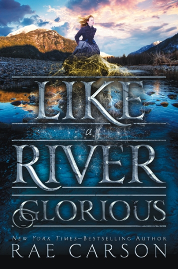 like-a-river-glorious-rae-carson-book-cover