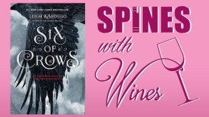 six-of-crows-leigh-bardugo-spines-with-wines-book-club