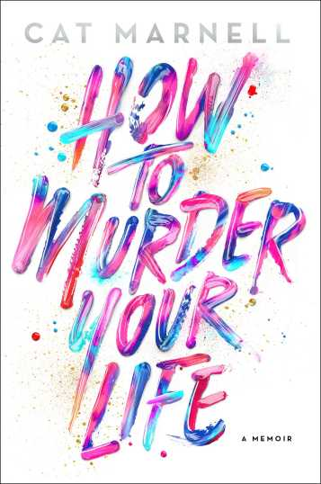how-to-murder-your-life-book-cover